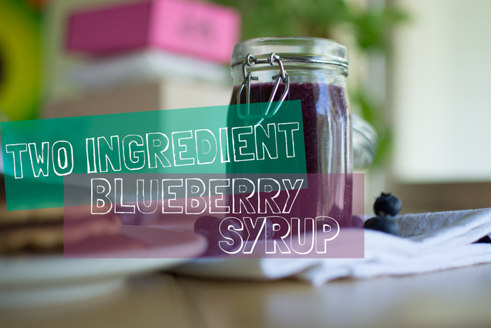 Two Ingredient Blueberry Syrup | Feed Your Skull