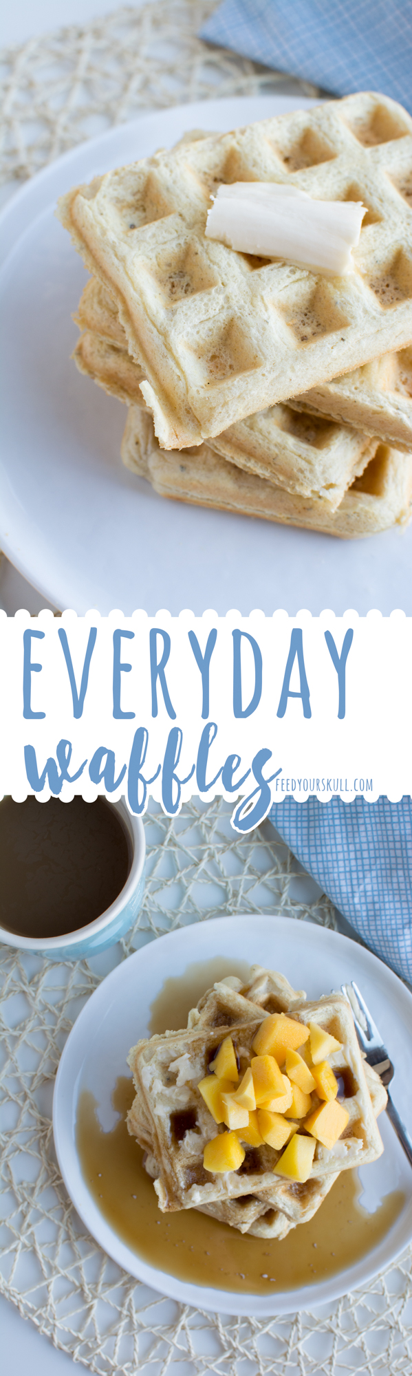 Everyday Waffles | Feed Your Skull